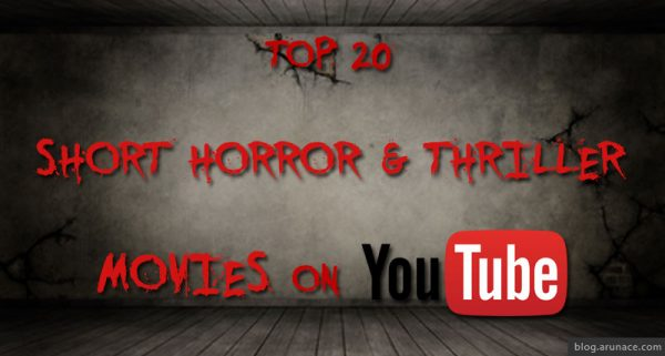 top-20-short-horror-thriller-movies-youtube-arunace