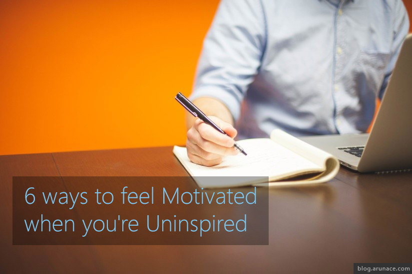 ways-to-feel-motivated-when-uninspired-arunace
