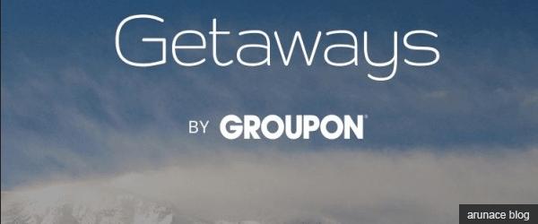 groupon-getaway-arunace-blog