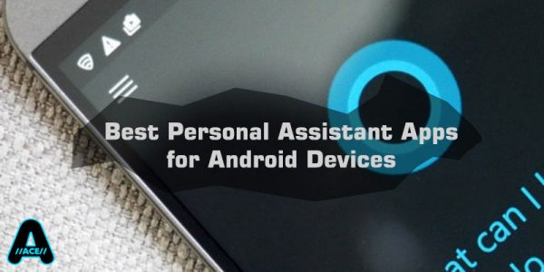 best personal assistant apps android arunace blog